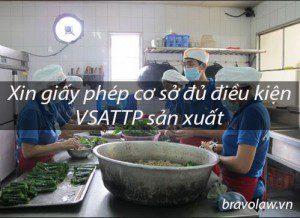Xin giấy phép cơ sở đủ điều kiện VSATTP sản xuất