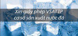 Xin giấy phép VSATTP cơ sở sản xuất nước đá