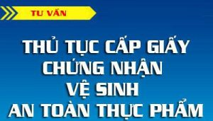 thu-tuc-xin-cap-giay-chung-nhan-ve-sinh-an-toan-thuc-pham