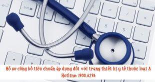 Hồ sơ công bố tiêu chuẩn áp dụng đối với trang thiết bị y tế thuộc loại A