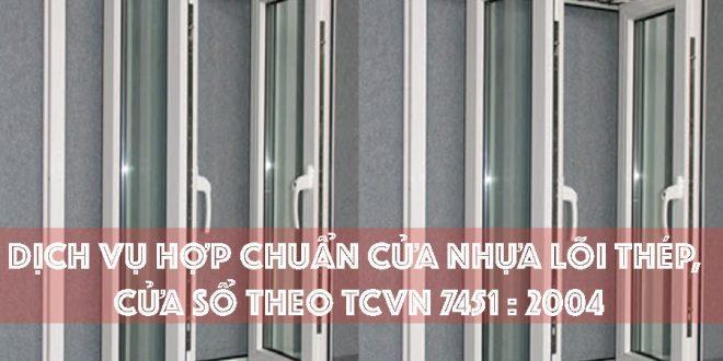 Dịch vụ hợp chuẩn cửa nhựa lõi thép, cửa sổ theo TCVN 7451 : 2004