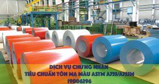 Dịch vụ chứng nhận tiêu chuẩn tôn mạ màu ASTM A755/A755M