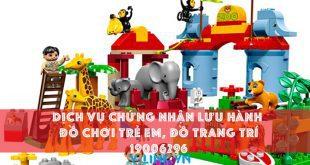 Dịch vụ chứng nhận lưu hành đồ chơi trẻ em, đồ trang trí