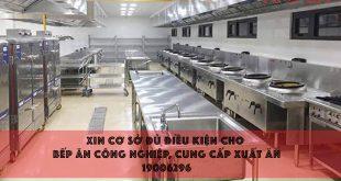 Xin cơ sở đủ điều kiện cho bếp ăn công nghiệp, cung cấp xuất ăn